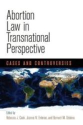 Abortion Law In Transnational Perspective - Cases And Controversies Paperback
