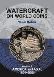 Watercraft On World Coins - Volume Ii: America & Asia 1800-2008 paperback
