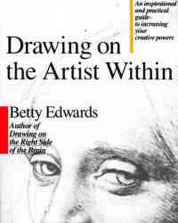 Drawing On The Artist Within - Betty Edwards Paperback