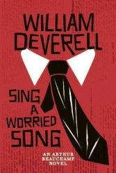 Sing A Worried Song - William Deverell Hardcover