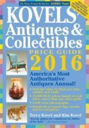 Kovels&#39 Antiques And Collectibles Price Guide 2016 Hardcover
