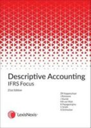 Descriptive Accounting - Ifrs Focus Paperback 21ST Edition