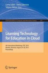 Learning Technology For Education In Cloud - 4TH International Workshop Ltec 2015 Maribor Slovenia August 24-28 2015 Proceedings