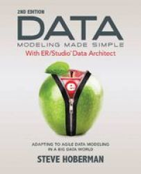 Data Modeling Made Simple With Embarcadero Er studio Data Architect - Adapting To Agile Data Modeling In A Big Data World Paperb