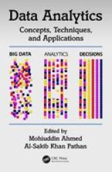 Data Analytics - Concepts Techniques And Applications Hardcover