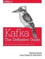 Kafka - The Definitive Guide Paperback