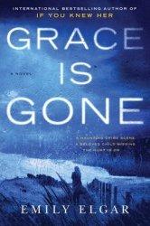 Grace Is Gone - Emily Elgar Hardcover