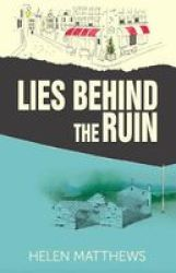 Lies Behind The Ruin Paperback
