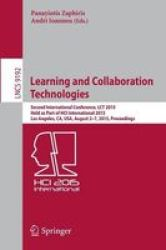 Learning And Collaboration Technologies: Second International Conference Lct 2015 Held As Part Of Hci International 2015 Los Ang
