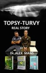Topsy-turvy - A Real Story Paperback