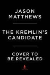 The Kremlin& 39 S Candidate Hardcover