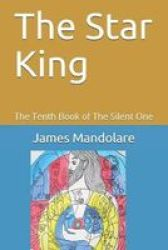 The Star King - The Tenth Book Of The Silent One Paperback