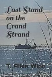 Last Stand On The Grand Strand Paperback