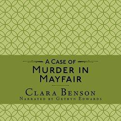 Clara Benson A Case Of Murder In Mayfair: A Freddy Pilkington-soames Adventure Book 2