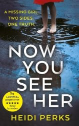 Now You See Her - The Compulsive Thriller You Need To Read Paperback