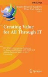 Creating Value For All Through It - Ifip Wg 8.6 International Conference On Transfer And Diffusion Of It Tdit 2014 Aalborg Denma