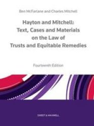 Hayton And Mitchell On The Law Of Trusts & Equitable Remedies: Texts Cases & Materials