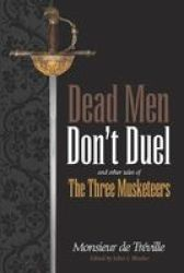 Dead Men Don& 39 T Duel - And Other Tales Of The Three Musketeers Paperback