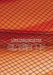 Lino Tagliapietra - Glasswork Hardcover