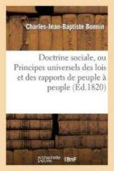 Doctrine Sociale Ou Principes Universels Des Lois Et Des Rapports De Peuple A Peuple French Paperback