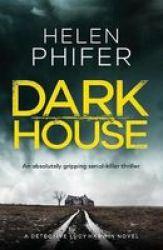 Dark House - An Absolutely Gripping Serial Killer Thriller Paperback
