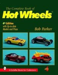 The Complete Book Of Hot Wheels Paperback 4 Revised Edition