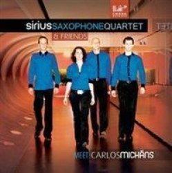 Sirius Saxophone Quartet Meet Carlos Michans Cd