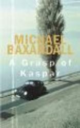 A Grasp of Kaspar Paperback, Paperback with flaps