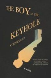 The Boy At The Keyhole Hardcover Original Ed.