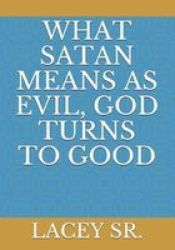What Satan Means As Evil God Turns To Good Paperback
