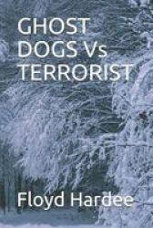 Ghost Dogs Vs Terrorist Paperback