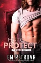His To Protect Paperback