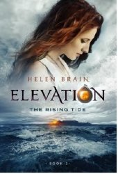 Elevation 2: The Rising Tide - Helen Brain Paperback