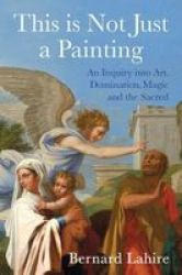 This Is Not Just A Painting Hardcover