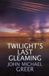 Twilight& 39 S Last Gleaming - Updated Edition Paperback