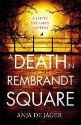 A Death In Rembrandt Square Hardcover