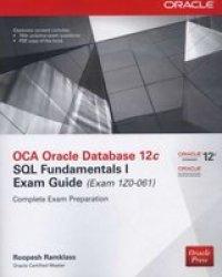 Oca Oracle Database 12C Sql Fundamentals I Exam Guide Exam 1Z0-061 Paperback 2ND Edition