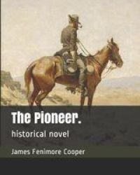 The Pioneer. - Historical Novel Paperback