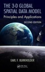 The 3-D Global Spatial Data Model - Principles And Applications Hardcover 2ND Revised Edition