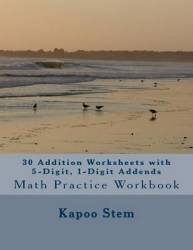 30 Addition Worksheets With 5-digit 1-digit Addends