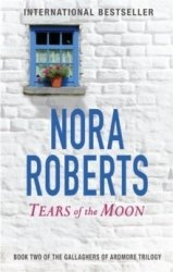 Tears Of The Moon - Nora Roberts Paperback