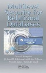Multilevel Security For Relational Databases Hardcover