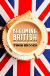 Becoming British - Uk Citizenship Examined Paperback
