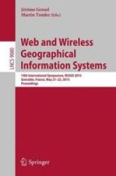Web And Wireless Geographical Information Systems - 14TH International Symposium W2GIS 2015 Grenoble France May 21-22 2015 Proce