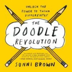 The Doodle Revolution - Unlock The Power To Think Differently Paperback