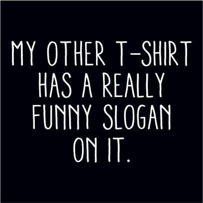 Funny Slogan T-Shirt in Black