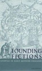 Founding Fictions - Utopias in Early Modern England