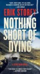 Nothing Short Of Dying - A Clyde Barr Novel Paperback