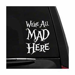 We're All Mad Here - Alice In Wonderland - Vinyl Vehicle Sticker