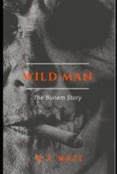 Wild Man - The Burnem Story Paperback